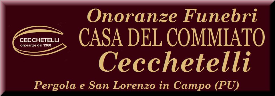 Onoranze Funebri Cecchetelli Pergole e San Lorenzo in Campo in Provincia di Pesaro-Urbino